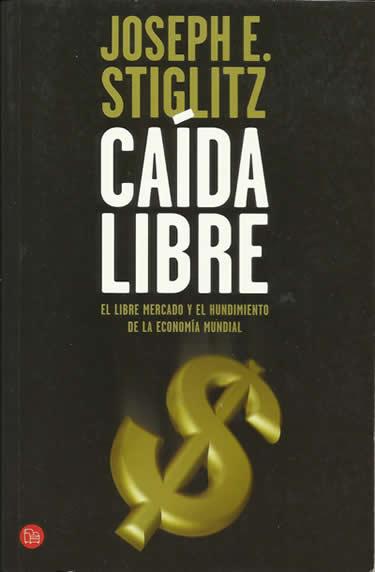 Caída libre. Joseph E. Stiglitz